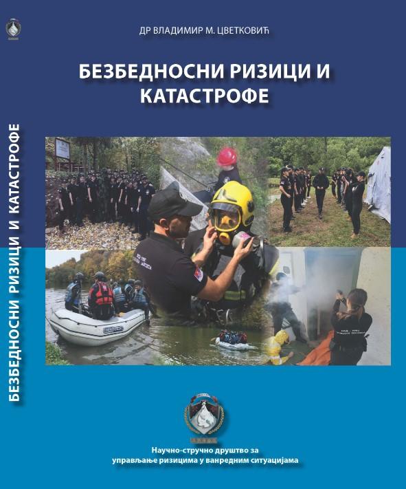 Cvetković, V. (2021). Bezbednosni rizici i katastrofe - Security risks and disasters. Beograd: Naučno-stručno društvo za upravljanje rizicima u vanrednim situacijama.